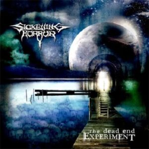SICKENING HORROR The Dead End Experiment